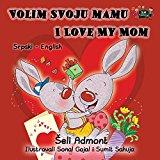 Volim svoju mamu I Love My Mom: Serbian English Bilingual Edition (Serbian English Bilingual Collection) (Serbian Edition)