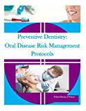 Preventive Dentistry: Oral Disease Risk Management Protocols