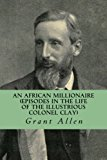 An African Millionaire (Episodes in the Life of the Illustrious Colonel Clay)