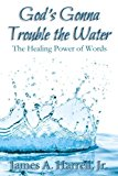 God's Gonna Trouble the Water: The Healing Power of Words