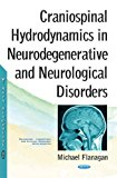 Craniospinal Hydrodynamics in Neurodegenerative and Neurological Disorders