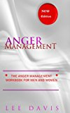 Anger  Management: The Anger Management Workbook For Men And Women