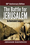 The Battle for Jerusalem: An Unintended Conquest (50th Anniversary Edition)