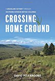 Crossing Home Ground: A Grassland Odyssey through Southern Interior British Columbia