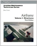 Aviation Maintenance Technician: Airframe, Volume 1: Structures (Aviation Maintenance Technician series)