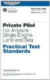 Private Pilot Practical Test Standards for Airplane Single-Engine Land and Sea: FAA-S-8081-14B (Practical Test Standards series)