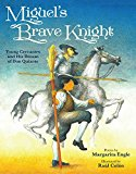 Miguel's Brave Knight: Young Miguel de Cervantes and His Dream of Don Quixote
