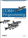 COM  Programming with Visual Basic: Developing COM  Servers with COM, COM , and .NET