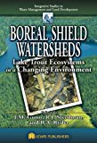 Boreal Shield Watersheds: Lake Trout Ecosystems in a Changing Environment (Integrative Studies in Water Management & Land Deve)