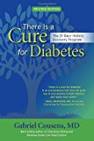 There Is a Cure for Diabetes, Revised Edition: The 21-Day  Holistic Recovery Program