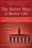 The Better Way; A Better Life: A Life Changing Journey for CPAs & Financial Advisors