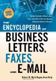 The Encyclopedia of Business Letters, Faxes, and Emails: Features Hundreds of Model Letters, Faxes, and E-Mails to Give Your Business Writing the Atte
