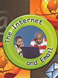The Internet and Email (Let's Explore Technology Communications)
