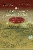 The Civil War Letters of Alexander McNeill, 2nd South Carolina Infantry Regiment