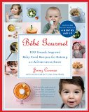 B b  Gourmet: 100 French-Inspired Baby Food Recipes For Raising an Adventurous Eater