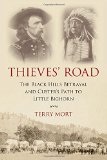 Thieves Road: The Black Hills Betrayal and Custer's Path to Little Bighorn