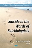 Suicide in the Words of Suicidologists (Psychiatry-Theory, Applications and Treatments)