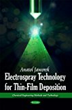 Electrospray Technology for Thin Film Desposition (Chemical Engineering Methods and Technology)