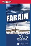 FAR/AIM 2015: Federal Aviation Regulations/Aeronautical Information Manual (FAR/AIM series)