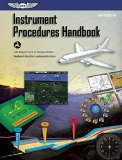 Instrument Procedures Handbook: FAA-H-8083-16 (FAA Handbooks series)