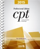 CPT Professional Edition: Current Procedural Terminology (Current Procedural Terminology, Professional Ed. (Spiral))