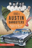 1960s Austin Gangsters: (True Crime)