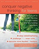 Conquer Negative Thinking for Teens: A Workbook to Break the Nine Thought Habits That Are Holding You Back