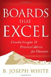 Boards That Excel: Candid Insights and Practical Advice for Directors (BK Business)