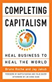 Completing Capitalism: Heal Business to Heal the World (Agency/Distributed)