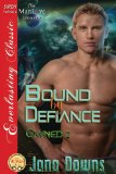 Bound by Defiance [Owned 2] (Siren Publishing Everlasting Classic Manlove) (Owned - Siren Publishing Everlasting Classic Manlove)