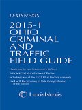 Ohio Criminal and Traffic Field Guide, 2015-1 Edition