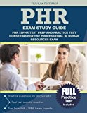 PHR Exam Study Guide: PHR / SPHR Test Prep and Practice Test Questions for the Professional in Human Resources Exam