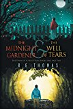 The Midnight Gardener & the Well of Tears (Town of Superstition)