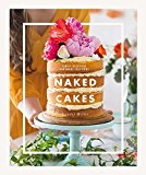 Naked Cakes: Simply Beautiful Handmade Creations