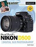 David Busch's Nikon D500 Guide to Digital SLR Photography