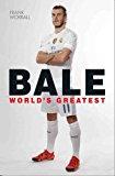Bale: World's Greatest