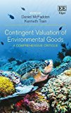 Contingent Valuation of Environmental Goods: A Comprehensive Critique