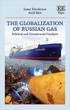 The Globalization of Russian Gas: Political and Commercial Catalysts
