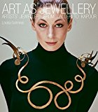 Art as Jewellery: Artists' Jewellery from Calder to Kapoor