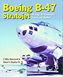 The Boeing B-47 Stratojet: Strategic Air Command's Transitional Bomber