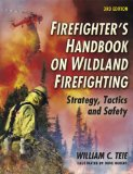 Firefighter's Handbook on Wildland Firefighting: Strategy, Tactics and Safety