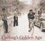 Cycling's Golden Age: Heroes of the Postwar Era, 1946-1967