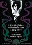 The Seven Addictions and Five Professions of Anita Berber: Weimar Berlin's Priestess of Depravity