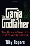 The Ganja Godfather: The Untold Story of NYC's Weed Kingpin