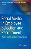 Social Media in Employee Selection and Recruitment: Theory, Practice, and Current Challenges
