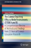 The Science Teaching Efficacy Belief Instruments (STEBI A and B): A comprehensive review of methods and findings from 25 years of science education research (SpringerBriefs in Education)