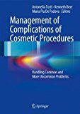 Management of Complications of Cosmetic Procedures: Handling Common and More Uncommon Problems