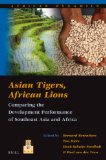 Asian Tigers, African Lions: Comparing the Development Performance of Southeast Asia and Africa (African Dynamics)