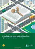 Strengthening Road Safety Legislation: A Practice and Resource Manual for Countries (Documents for Sale)